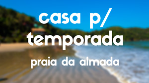 Casa para temporada na Praia da Almada
